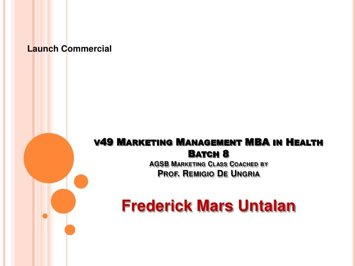 v49 Marketing Management MBA in Health Batch 8AGSB Marketing Class Coached by Prof. Remigio De Ungria<br />Frederick Mars ...