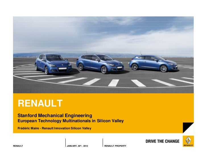 RENAULT   Stanford Mechanical Engineering   European Technology Multinationals in Silicon Valley   Frédéric Maire - Renaul...