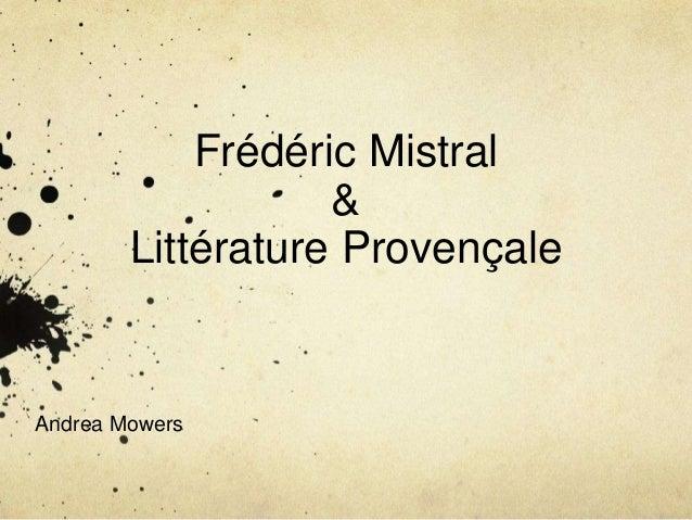 Frédéric Mistral & Littérature Provençale  Andrea Mowers