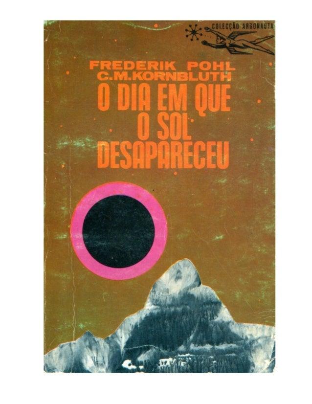 """EL DIA DE LA ESTRELLA NEGRA Frederik Pohl Como dijo recientemente un crítico, """"aunque sólo hubiera escrito Mercaderes del ..."""