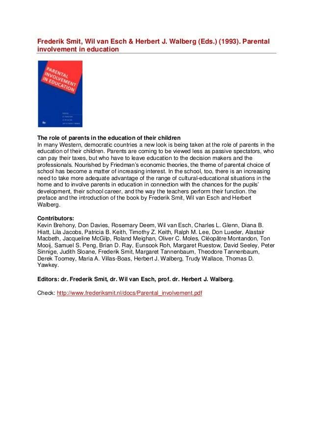 Frederik Smit, Wil van Esch & Herbert J. Walberg (Eds.) (1993). Parentalinvolvement in educationThe role of parents in the...