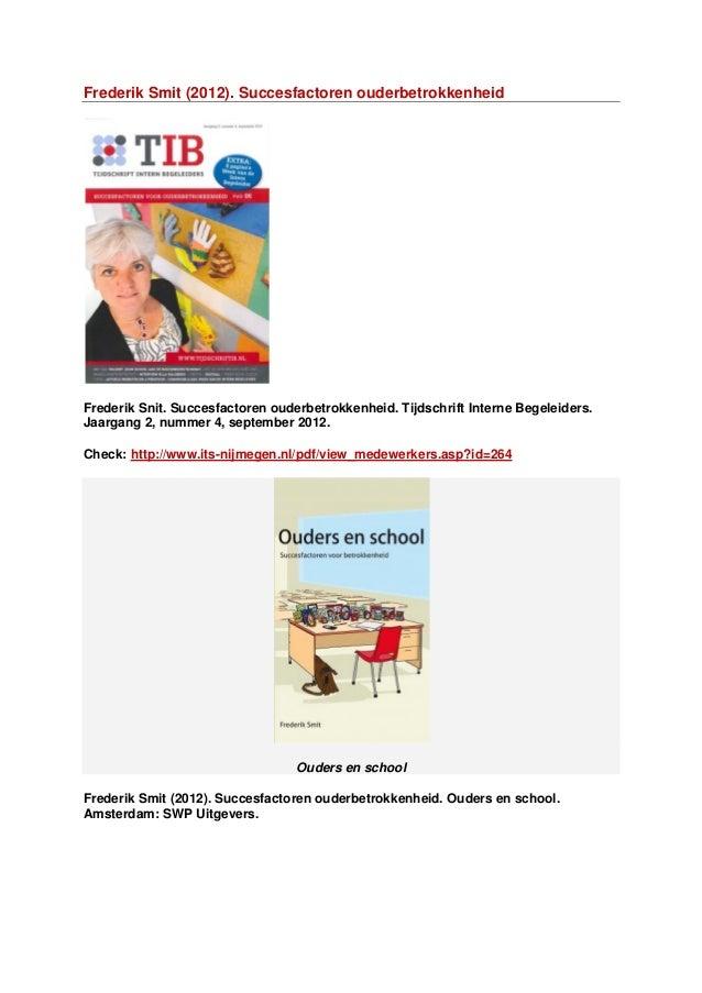 Frederik Smit (2012). Succesfactoren ouderbetrokkenheidFrederik Snit. Succesfactoren ouderbetrokkenheid. Tijdschrift Inter...