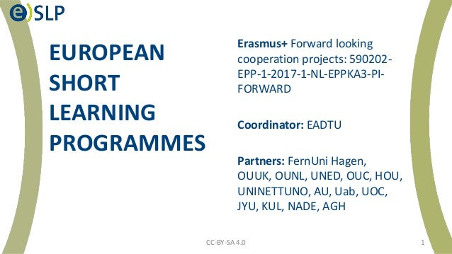 EUROPEAN SHORT LEARNING PROGRAMMES Erasmus+ Forward looking cooperation projects: 590202- EPP-1-2017-1-NL-EPPKA3-PI- FORWA...