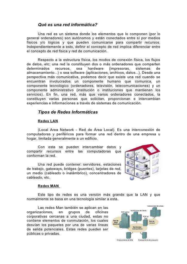 Qué es una red informática?         Una red es un sistema donde los elementos que lo componen (por lo general ordenadores)...