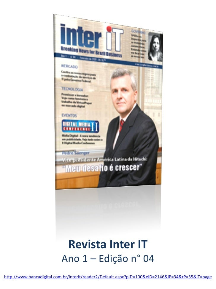 Revista Inter IT                           Ano 1 – Edição n° 04 http://www.bancadigital.com.br/interit/reader2/Default.asp...