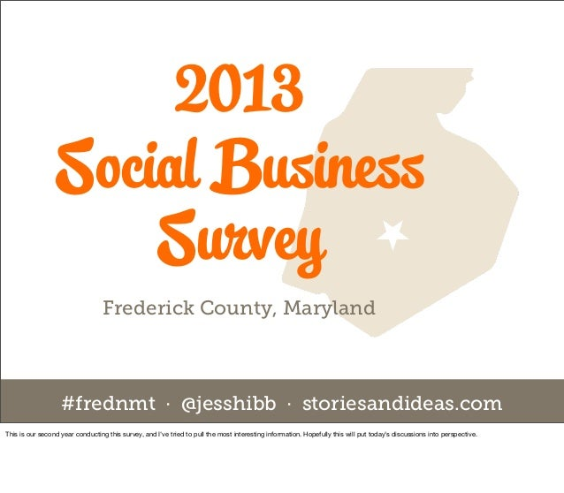 2013                 Social Business                     Survey                                  Frederick County, Marylan...