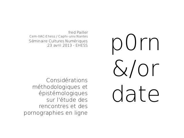 p0rn                        fred Pailler  Cem-IIAC-Ehess / Caphi-univ.Nantes Séminaire Cultures Numériques          23 avr...