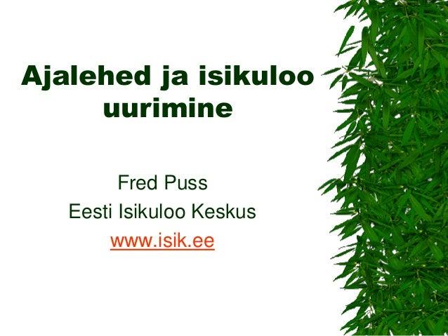 Ajalehed ja isikuloo uurimine  Fred Puss  Eesti Isikuloo Keskus  www.isik.ee