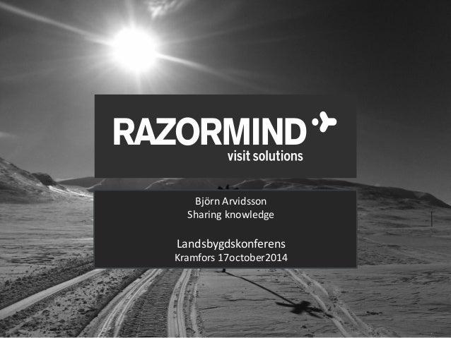 Björn Arvidsson  Sharing knowledge  Landsbygdskonferens  Kramfors 17october2014