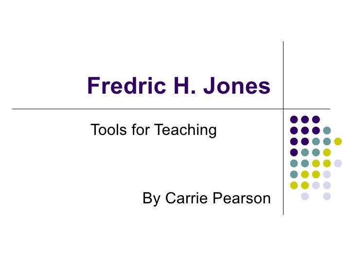 Fredric H. Jones Tools for Teaching By Carrie Pearson