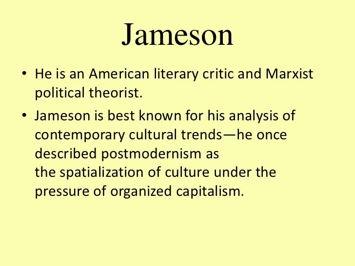 fredric jameson postmodernism Fredric jameson (1934-), a critical theorist and marxist philosopher who has written numerous books and articles on critical theory, is recognized as the first thinker who brought postmodernism's critical theory into architectural discourse in jameson's own words, it was the representation.