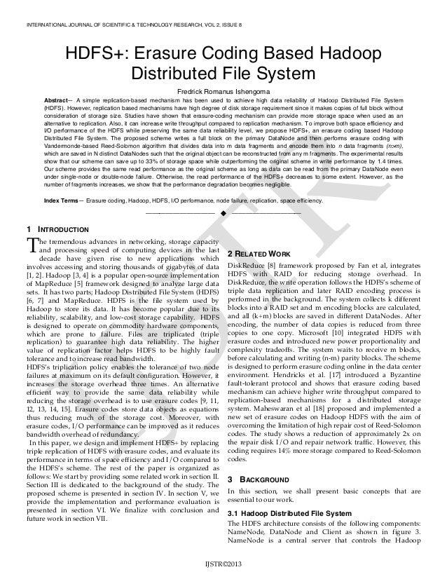 INTERNATIONAL JOURNAL OF SCIENTIFIC & TECHNOLOGY RESEARCH, VOL 2, ISSUE 8 IJSTR©2013 HDFS+: Erasure Coding Based Hadoop Di...