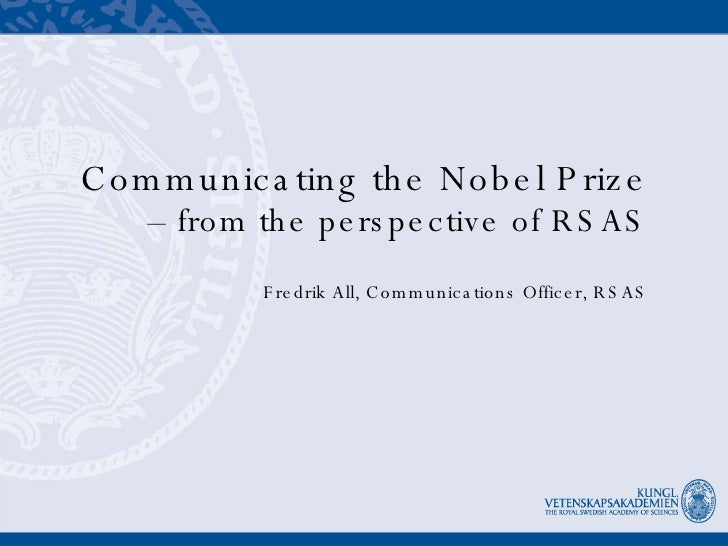 Communicating the Nobel Prize –  from the perspective of RSAS Fredrik All, Communications Officer, RSAS