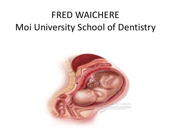 FRED WAICHERE Moi University School of Dentistry