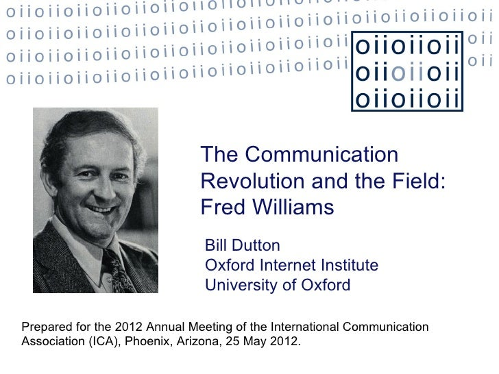 The Communication                               Revolution and the Field:                               Fred Williams     ...