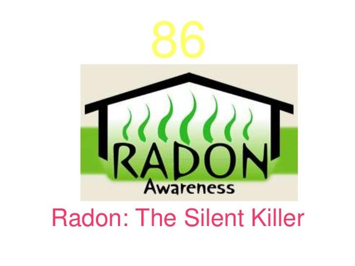 86Radon: The Silent Killer
