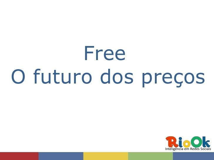 FreeO futuro dos preços               Inteligência em Redes Sociais