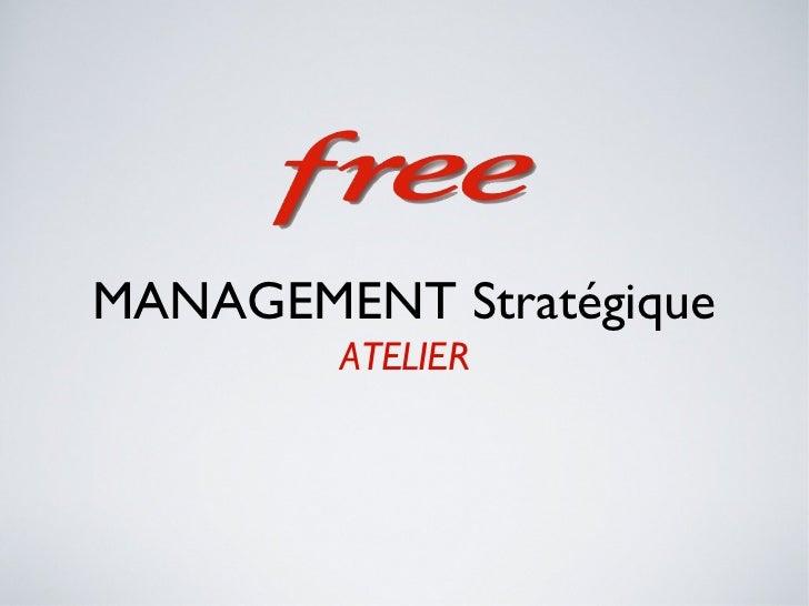 MANAGEMENT Stratégique        ATELIER