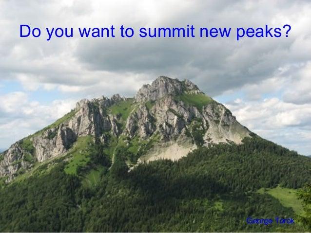 Do you want to summit new peaks?George Torok