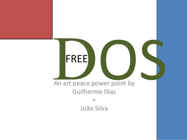 FREE  An art peace power point by  Guilherme Dias  +  João Silva