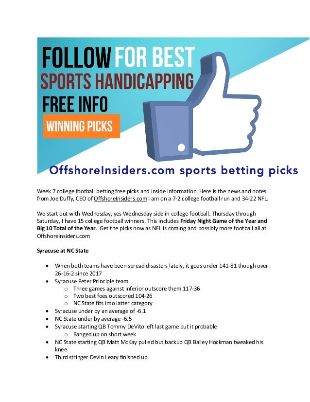 Week 7 college football betting free picks and inside information. Here is the news and notes from Joe Duffy, CEO of Offsh...