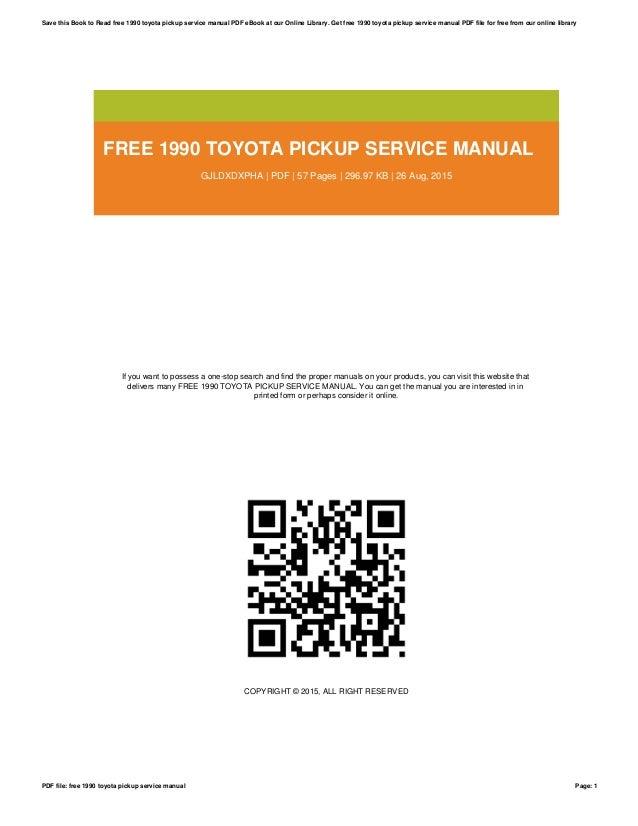 free 1990 toyota pickup service manual rh slideshare net Toyota Pickup Parts Catalog 1990 toyota pickup factory service manual