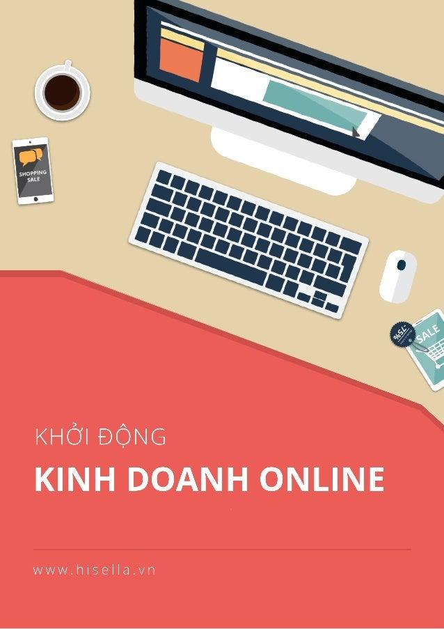MỤC LỤC LỜI MỞ ĐẦU Chương 1: Bắt đầu kinh doanh online với 4 bước đơn giản 1. Xác định sản phẩm để bắt đầu kinh doanh onli...