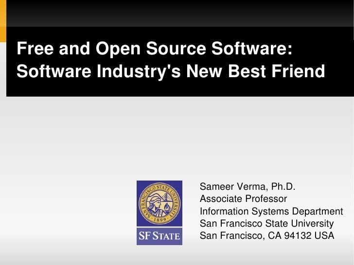 FreeandOpenSourceSoftware: SoftwareIndustry'sNewBestFriend                           SameerVerma,Ph.D.         ...
