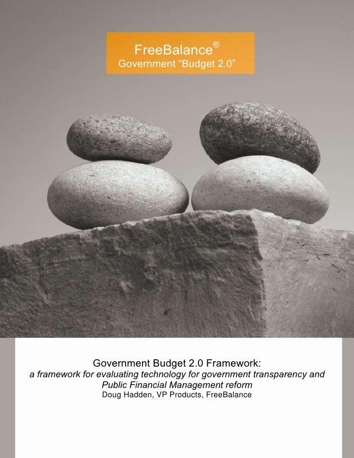 """FreeBalance®                    Government """"Budget 2.0""""              Government Budget 2.0 Framework:a framework for evalu..."""