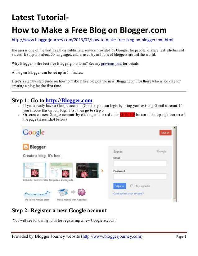 Latest Tutorial-How to Make a Free Blog on Blogger.comhttp://www.bloggerjourney.com/2013/02/how-to-make-free-blog-on-blogg...