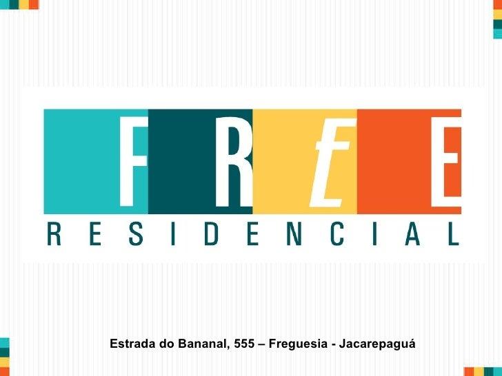 Estrada do Bananal, 555 – Freguesia - Jacarepaguá