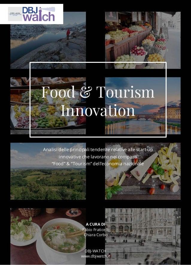 """Food & Tourism Innovation Analisi delle principali tendenze relative alle start-up innovative che lavorano nei comparti """"F..."""