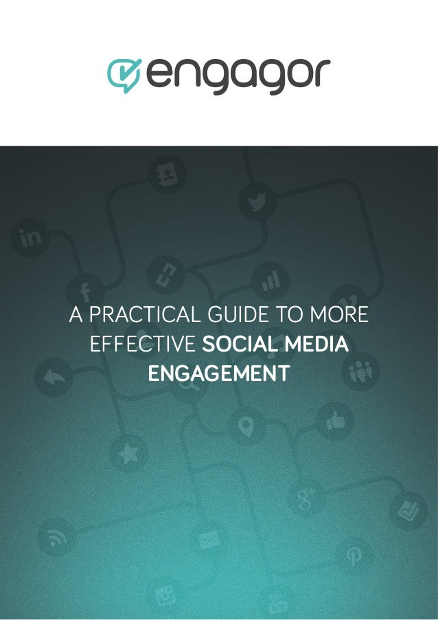 A PRACTICAL GUIDE TO MORE EFFECTIVE SOCIAL MEDIA ENGAGEMENT