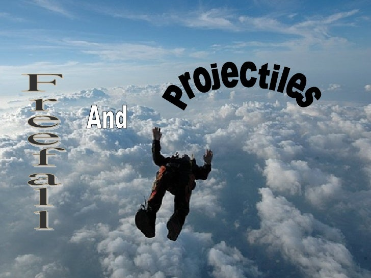 Projectiles Freefall And