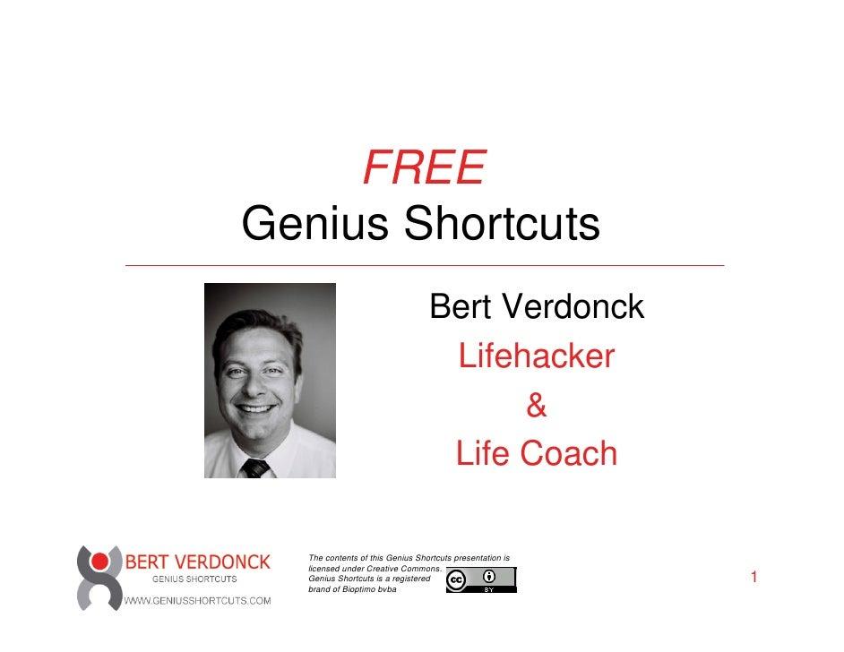 FREE Genius Shortcuts                                  Bert Verdonck                                   Lifehacker         ...