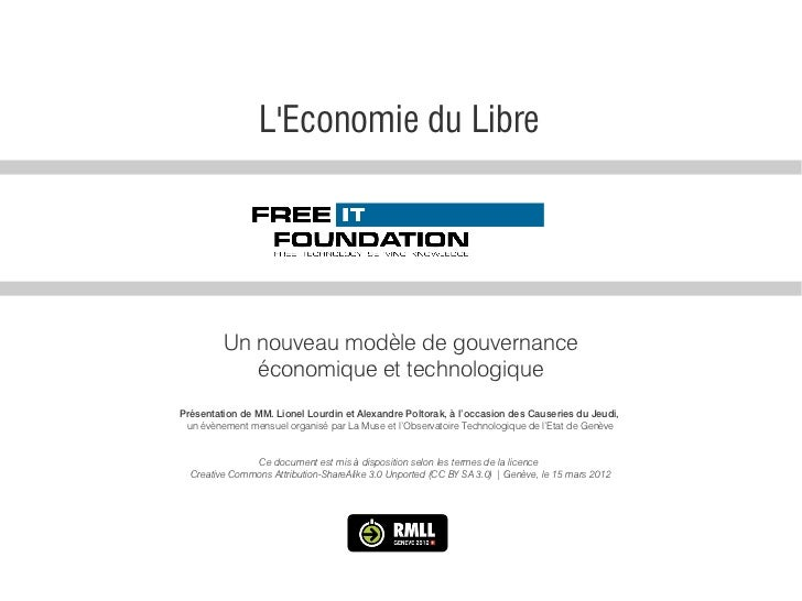 LEconomie du Libre         Un nouveau modèle de gouvernance            économique et technologiquePrésentation de MM. Lion...