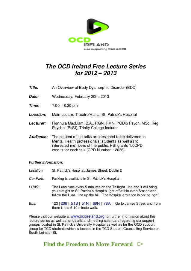 The OCD Ireland Free Lecture Series                      for 2012 – 2013Title:        An Overview of Body Dysmorphic Disor...