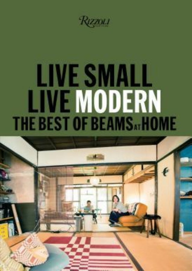 Free Pdf Book For Download Live Small Live Modern The Best Of Beams