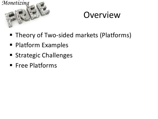 a price theory of multi sided platforms This chapter provides a survey of the economics literature on multi-sided platforms with particular focus on competition policy issues, including market definition, mergers, monopolization.