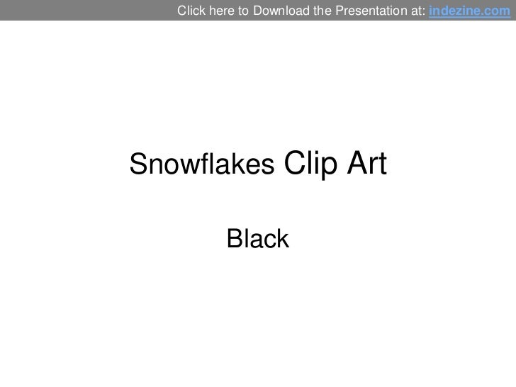 Click here to Download the Presentation at: indezine.comSnowflakes Clip Art           Black