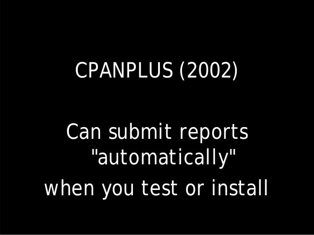 """CPANPLUS (2002) Can submit reports """"automatically"""" when you test or install"""