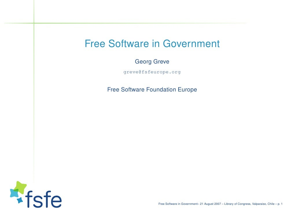 Free Software in Government              Georg Greve          greve@fsfeurope.org       Free Software Foundation Europe   ...