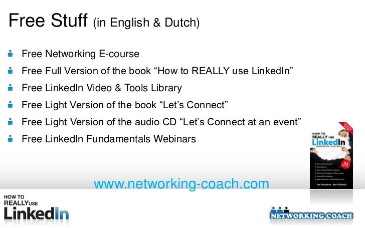 """Free Stuff (in English & Dutch)  Free Networking E-course  Free Full Version of the book """"How to REALLY use LinkedIn""""  Fre..."""