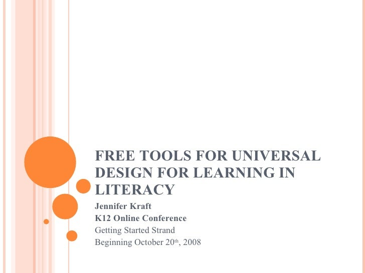 FREE TOOLS FOR UNIVERSAL DESIGN FOR LEARNING IN LITERACY Jennifer Kraft K12 Online Conference Getting Started Strand Begin...