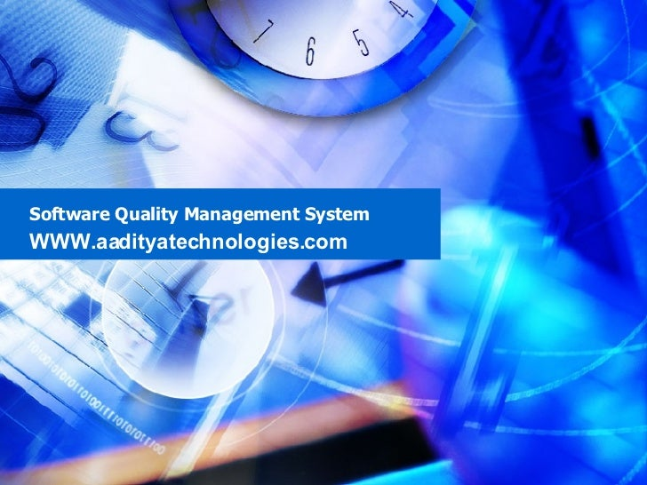 Software Quality Management System WWW.aadityatechnologies.com
