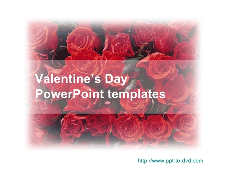 Valentine's Day  PowerPoint templates http://www.ppt-to-dvd.com