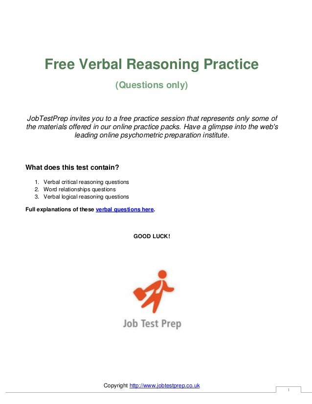 Copyright http://www.jobtestprep.co.uk 1 Free Verbal Reasoning Practice (Questions only) JobTestPrep invites you to a free...