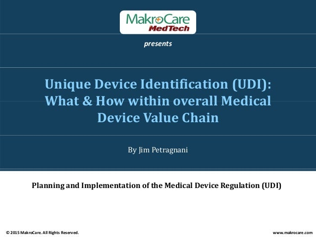presents UniqueDeviceIdentification(UDI): What&HowwithinoverallMedicalWhat&HowwithinoverallMedical Device...