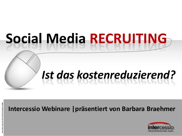 Social Media RECRUITING                                                            Ist das kostenreduzierend?www.intercess...