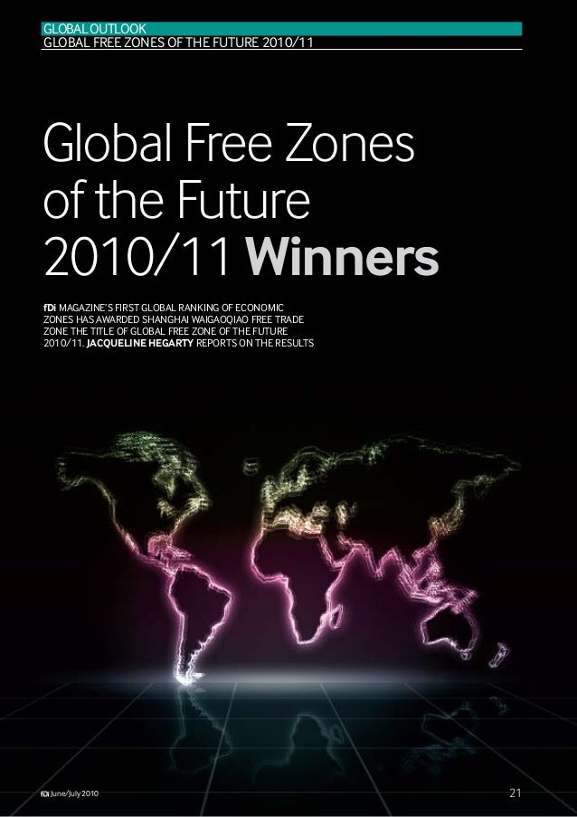GLOBALOutlook GLOBAL FREE ZONES OF THE FUTURE 2010/11  Global Free Zones of the Future 2010/11 Winners fDi Magazine's fir...